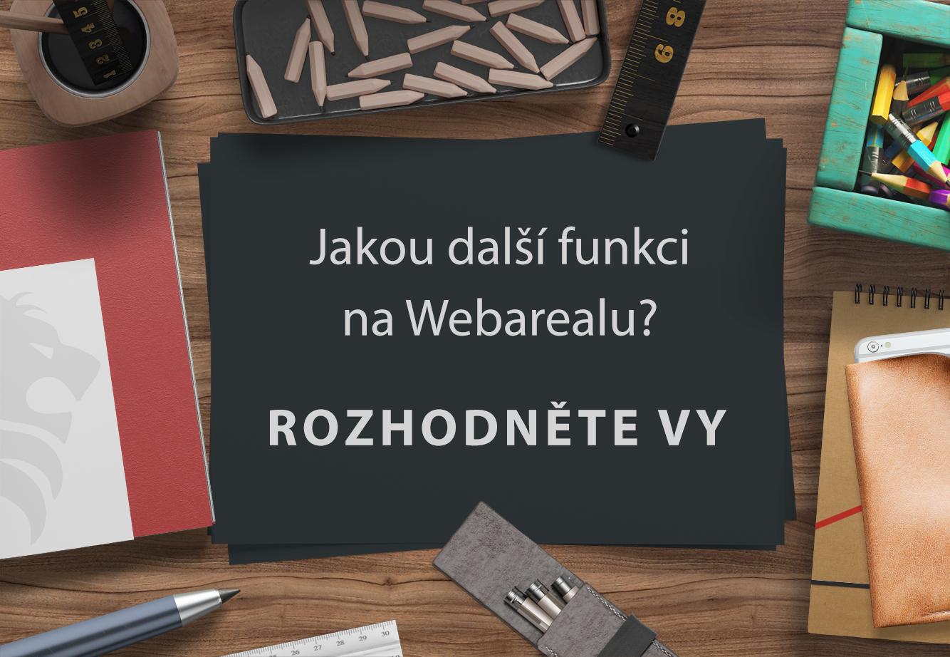 Jakou další funkci na Webarealu ?